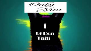 DJ Don Taifi - Only You (Official Audio)