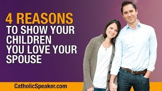 Catholic Parenting: 4 Reasons To Be Affectionate, Catholic Speaker Ken Yasinski