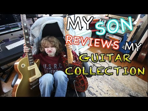 My Son Reviews My Guitar Collection!