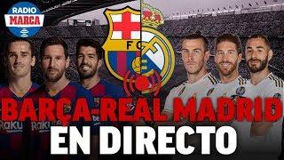 Barcelona - Real Madrid, El Clásico 2019 | EN DIRECTO - MARCA ÚLTIMA HORA