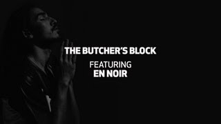 The Butcher's Block Tv Ep. 17 | En Noir
