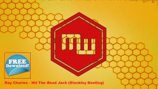 Ray Charles - Hit The Road Jack (Blackley Bootleg) (Free Download)