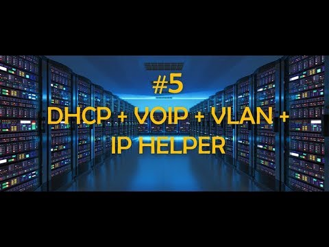 #5 DHCP with many VLANs + IP helper and VoIP