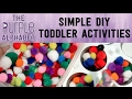 SIMPLE TODDLER DIY ACTIVITIES