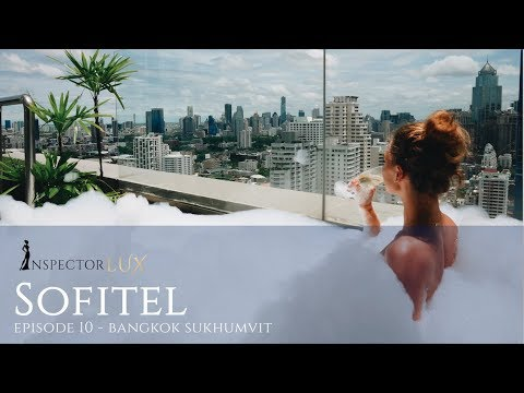 WANT TO GET INSIDE SOFITEL SUKHUMVIT? A luxury hotel review in Bangkok by InspectorLUX