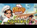 Tasty Town - A Quick Hop 2
