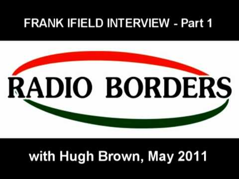 FRANK IFIELD AUDIO INTERVIEW - PART 1 - with Hugh Brown - May 2011