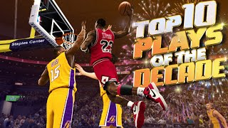 NBA 2K TOP 10 PLAYS Of The DECADE! From NBA 2K11 - NBA 2K20