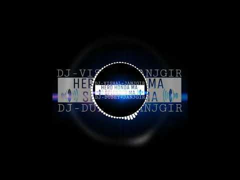 HERO HONDA MA SPLENDER MA CG SONG[DJ-VISHAL=JANJGIR ND DJ-DUBEY=JANJGIR]