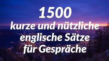 1500 kurze und nützliche englische Sätze für Gespräche