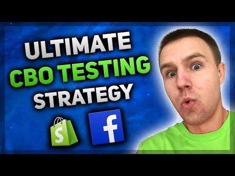 Ultimate CBO Testing Strategy (Facebook Ads 2019) - Shopify Dropshipping thumbnail