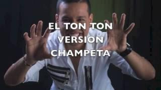 EL TON TON VERSION CHAMPETA MARTIN ELIAS 2017