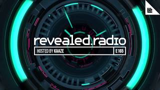 Revealed Radio 165 - The Best Of KAAZE