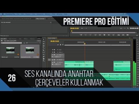 Premiere Pro Eğitimi 26 - Ses Kanalında Anahtar Çerçeveler Kullanmak