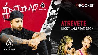 12. Atrévete - Nicky Jam x Sech | Video Letra
