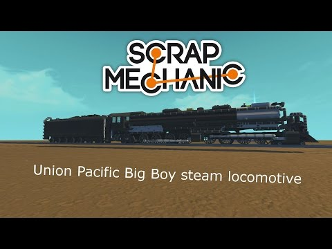 Scrap Mechanic Union Pacific Big Boy 4014 steam locomotive/train - lokomotywa Big Boy 4014