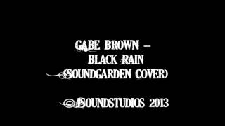 Gabe Brown - Black Rain (Soundgarden Cover)