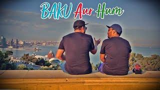 Baku Aur Hum | BAKU VLOG | The Idiotz | TOUR D CARE