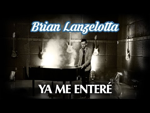 Brian Lanzelotta - Ya Me Enteré  - VIDEOLYRIC (NUEVO 2016)