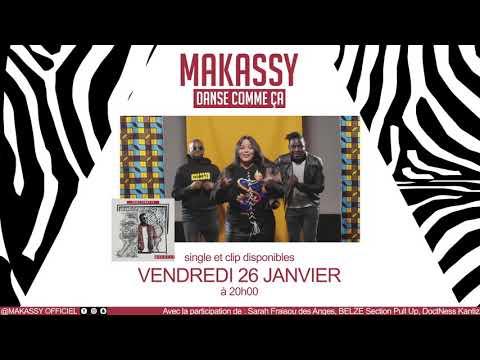 MAKASSY - Bande annonce «DANSE COMME ÇA»