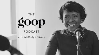 Financial Empowerment & Workplace Diversity With Mellody Hobson - The goop Podcast