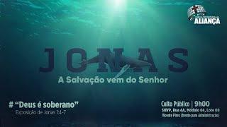 Deus é soberano - Jonas 1:4-7 | Presb. Luís Oliveira | Igreja Presbiteriana Aliança