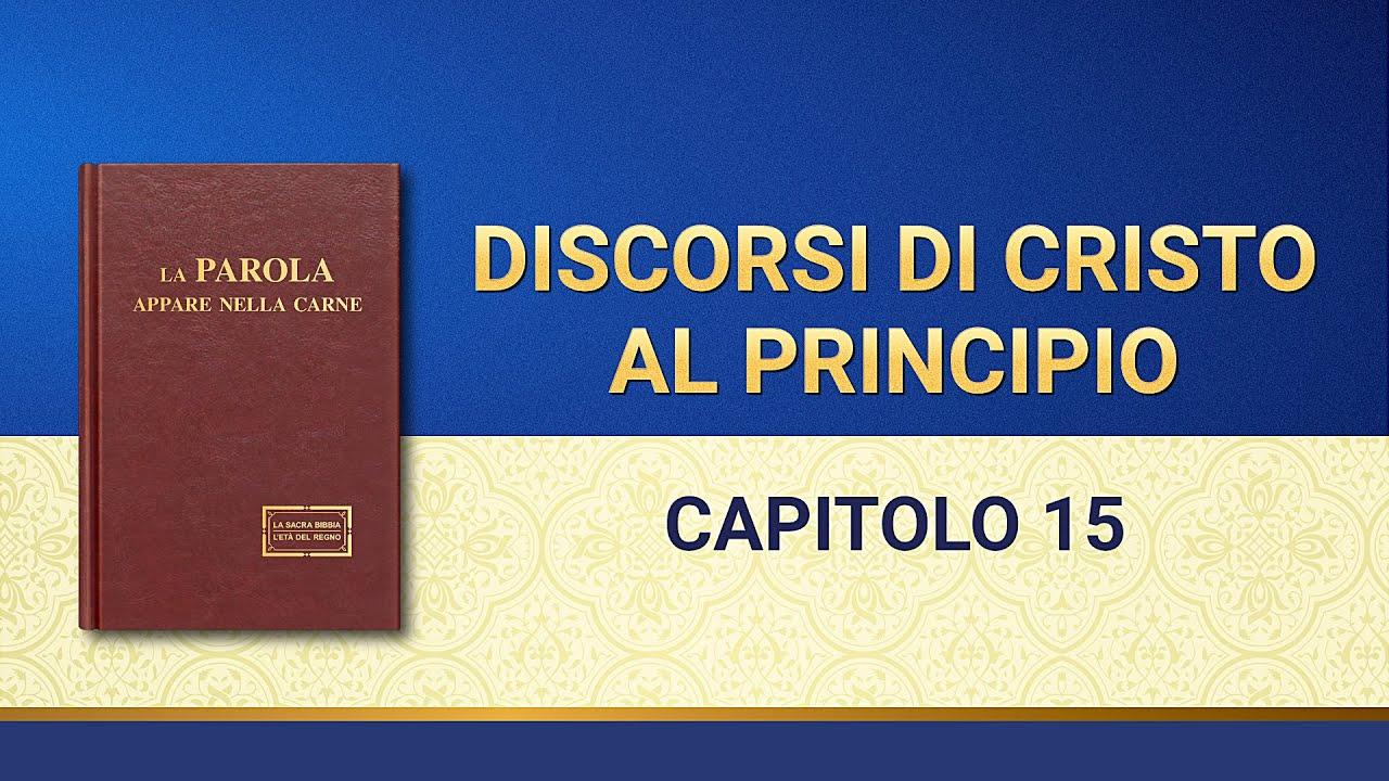 La parola di Dio - Discorsi di Cristo al principio: Capitolo 15