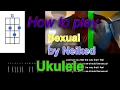 How to play Sexual by Neiked ukulele