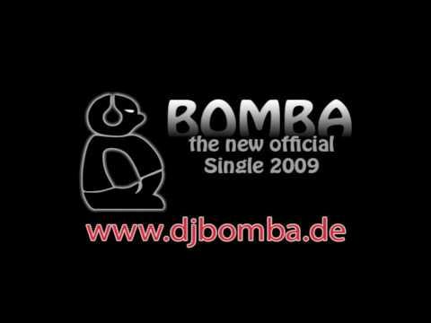 DJ BOMBA - BOMBA (official Single 2009)