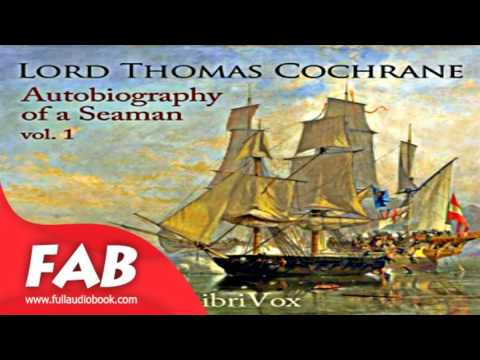 Autobiography of a Seaman, Vol  1 Full Audiobook by Lord Thomas COCHRANE by Memoirs