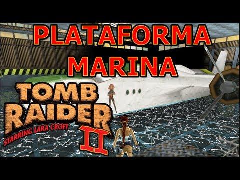 Tomb Raider 2 Vídeo-Guía en Español - Plataforma Marina (Offshore Rig)