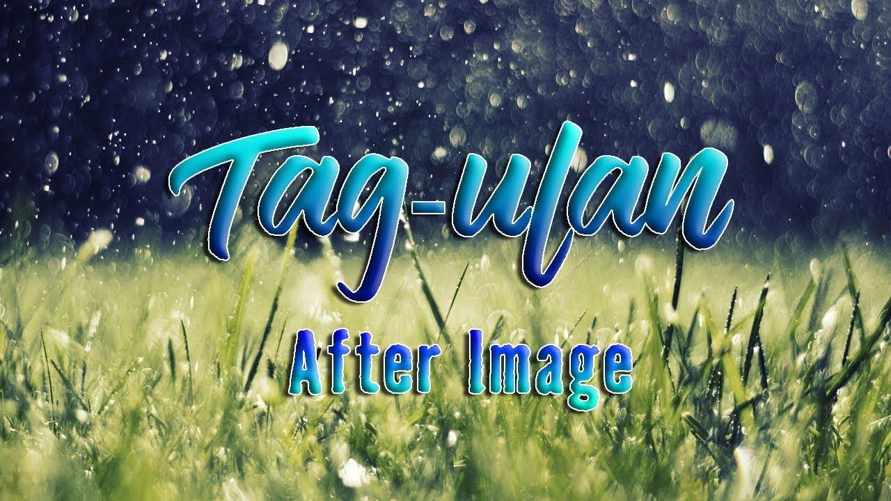 Download Tag-ulan - After image || With Lyrics ||