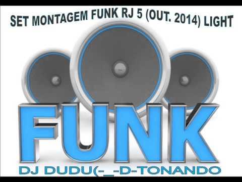 SET MONTAGEM FUNK RJ 5 (OUT. 2014) LIGHT - DJ DUDU
