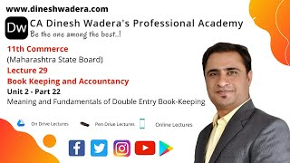 Lecture 29: Meaning and Fundamentals of Double Entry Book-Keeping Part 22 - 11th Commerce