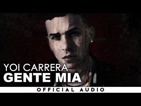 Yoi Carrera - Gente Mia