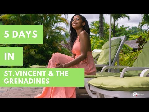 VLOG: 5 DAYS IN ST.VINCENT & THE GRENADINES