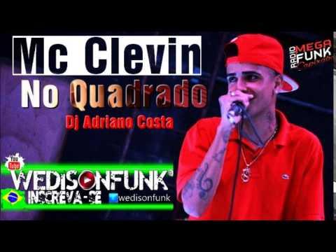 Mc Clevin - No Quadrado ( Dj Adriano Costa ) Lançamento 2014