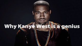 Why Kanye West is a genius