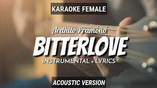Bitterlove - Ardhito Pramono | Instrumental+Lyrics | by Ruang Acoustic Karaoke | Female
