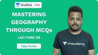 L58: Mastering Geography Through MCQ's   UPSC CSE/IAS 2020   Vijay Kumar
