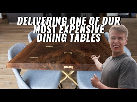 Delivering One of Our Most Expensive Dining Tables