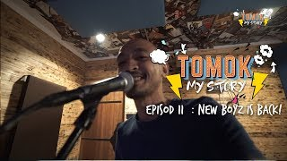 #TomokMystory EPISODE 11 : New Boyz Comeback!
