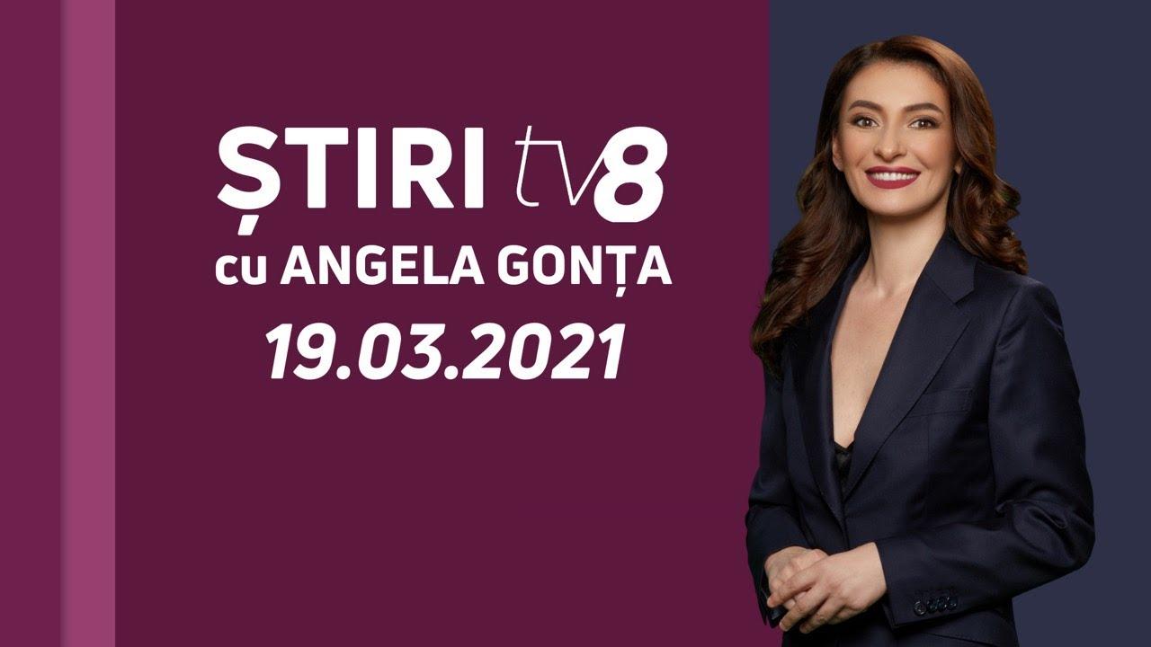 LIVE: Ştiri cu Angela Gonța  / 19.03.2021 /