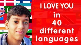 How to say I LOVE YOU in 40 different Languages (12 year old boy speaking)