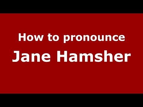 How to pronounce Jane Hamsher (American English/US)  - PronounceNames.com