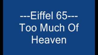 Eiffel 65 - Too Much Of Heaven