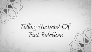 Telling husband of past relations