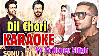 Dil Chori (Yo Yo Honey Singh) - KARAOKE With Lyrics | Sonu Ke Titu Ki Sweety | BasserMusic