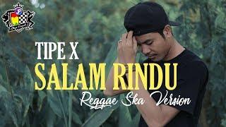 Download Tipe X - Salam Rindu Reggae Ska Version (Video Lyric)