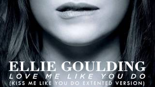 Download Love Me Like You Do (Kiss Me Like You Do Extended Version) Ellie Goulding Mp3 and Videos